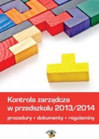 Kontrola zarządcza w przedszkolu 2013/2014 - okładka książki