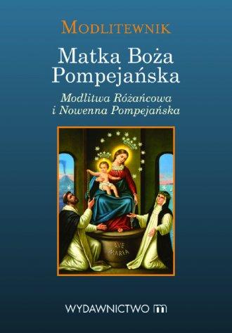 Modlitewnik. Matka Boża Pompejańska - okładka książki