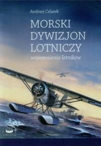 Morski dywizjon lotniczy. Wspomnienia - okładka książki