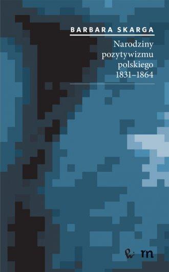 Narodziny pozytywizmu polskiego - okładka książki