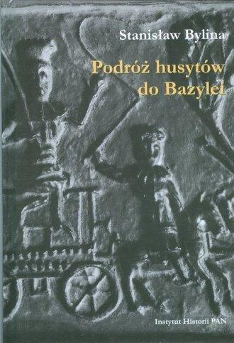 Podróż husytów do Bazylei - okładka książki