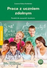Praca z uczniem zdolnym. Poradnik dla nauczycieli i dyrektorów - okładka książki