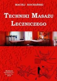 Techniki Masażu Leczniczego - okładka książki