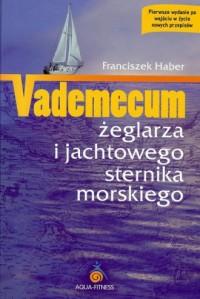 Vademecum żeglarza i jachowego sternika morskiego - okładka książki