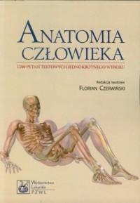 Anatomia człowieka. 1200 pytań testowych jednokrotnego wyboru - okładka książki