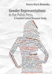 Gender Representations in the Polish Press. A Feminist Critical Discourse Study - okładka książki