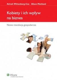 Kobiety i ich wpływ na biznes. Nowa rewolucja gospodarcza - okładka książki