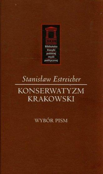 Konserwatyzm krakowski. Wybór pism. - okładka książki