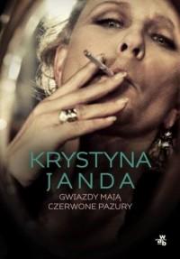 Krystyna Janda. Gwiazdy mają czerwone pazury - okładka książki
