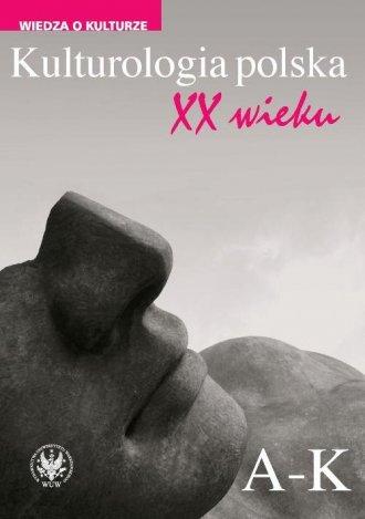 Kulturologia polska XX wieku. Tom - okładka książki