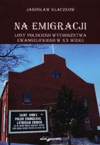Na emigracji. Losy polskiego wychodźstwa - okładka książki