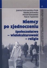 Niemcy po zjednoczeniu. Społeczeństwo - wielokulturowość - religie - okładka książki