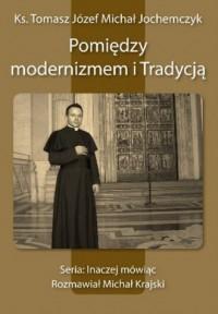 Pomiędzy modernizmem i Tradycją - okładka książki