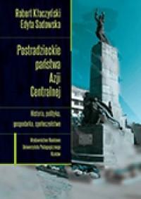 Postradzieckie państwa Azji Centralnej. - okładka książki