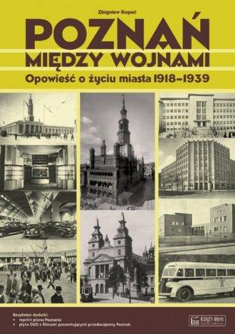 Poznań między wojnami. Opowieść - okładka książki