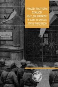 Procesy polityczne działaczy NSZZ - okładka książki