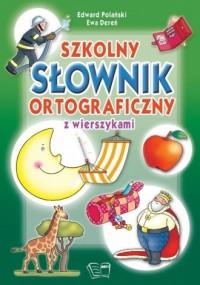 Szkolny słownik ortograficzny z wierszykami - okładka książki