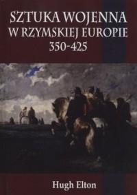 Sztuka wojenna w rzymskiej Europie 350-425 - okładka książki