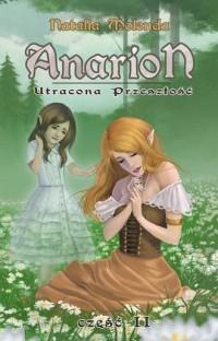 Anarion cz. 2. Utracona przeszłość - okładka książki