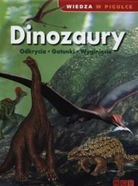 Dinozaury. Odkrycia. Gatunki. Wyginięcie. Seria: Wiedza a pigułce - okładka książki