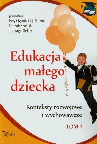 Edukacja małego dziecka. Tom 4. - okładka książki
