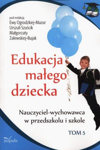 Edukacja małego dziecka. Tom 5. - okładka książki