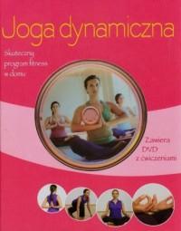 Joga dynamiczna. Skuteczny program fitness w domu (+ DVD) - okładka książki