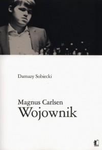 Magnus Carlsen: Wojownik - okładka książki