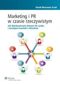 Marketing i PR w czasie rzeczywistym. Jak błyskawicznie dotrzeć do rynku i nawiązać kontakt z klientem - okładka książki