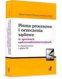 Pisma procesowe i orzeczenia sądowe w sprawach sądowoadministracyjnych z objaśnieniami (+ CD) - okładka książki
