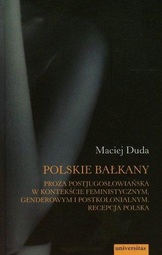 Polskie Bałkany. Proza postjugosłowiańska - okładka książki