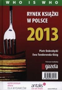 Rynek książki w Polsce 2013. Who is who - okładka książki