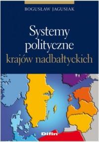 Systemy polityczne krajów nadbałtyckich - okładka książki