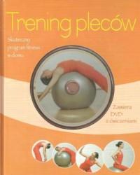 Trening pleców. Skuteczny program fitness w domu (+ DVD) - okładka książki
