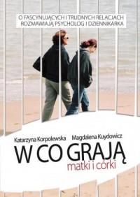W co grają matki i córki - Magdalena - okładka książki