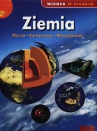 Ziemia. Morza. Kontynenty. Wszechświat. Seria: Wiedza a pigułce - okładka książki