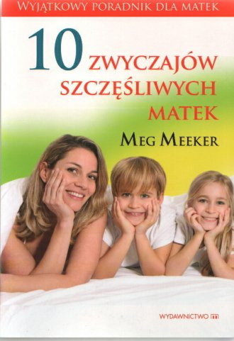 10 zwyczajów szczęśliwych matek - okładka książki