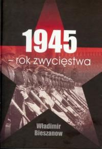 1945. Rok zwycięstwa - okładka książki