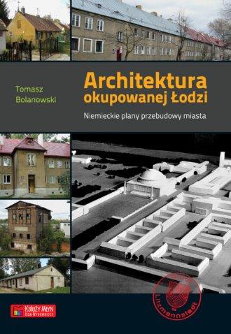 Architektura okupowanej Łodzi. - okładka książki