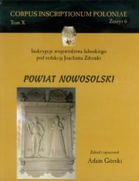 Corpus Inscriptionum Poloniae. Tom 10. Zeszyt 6. Inskrypcje województwa lubuskiego. Powiat nowosolski - okładka książki