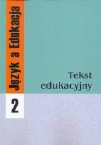 Język a Edukacja. Tom 2. Tekst edukacyjny - okładka książki