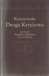 Krzeszowska Droga Krzyżowa z pieśniami - okładka książki