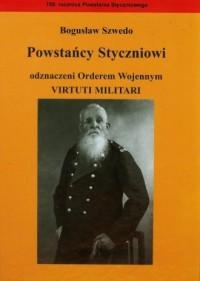Powstańcy Styczniowi odznaczeni Orderem Wojennym Virtuti Militari - okładka książki