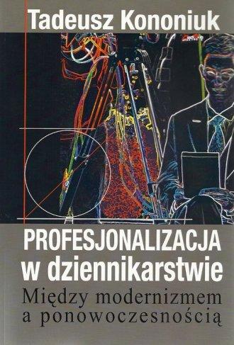 Profesjonalizacja w dziennikarstwie. - okładka książki