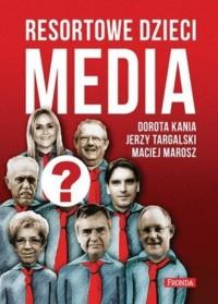 okładka książki - Resortowe dzieci. Media
