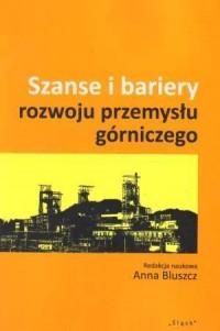 Szanse i bariery rozwoju przemysłu górniczego - okładka książki