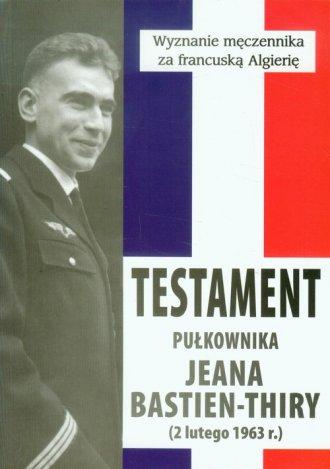 Testament płk. Jeana Bastiena-Thiry - okładka książki