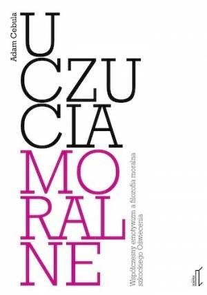 Uczucia moralne. Współczesny emotywizm - okładka książki