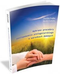Wybrane procedury postępowania pielęgniarskiego w warunkach domowych - okładka książki