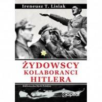 Żydowscy kolaboranci Hitlera - Ireneusz T. Lisak - okładka książki